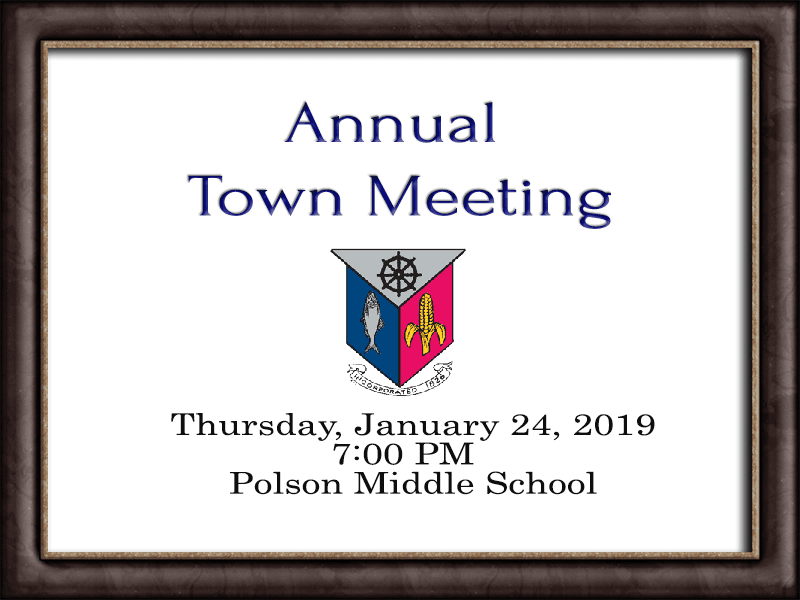 Annual Town Meeting 2019 January 24, 2019 7 PM at Polson Middle School