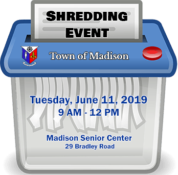 shredding event june 11 2019 at Madison Senior Center 9 am to noon