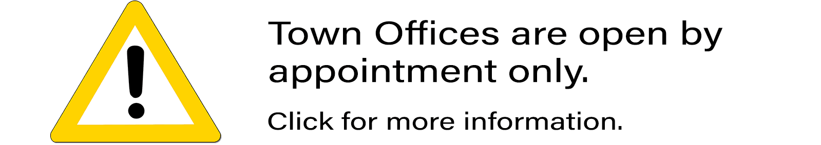 Town Office are open by appointment only. click for more information