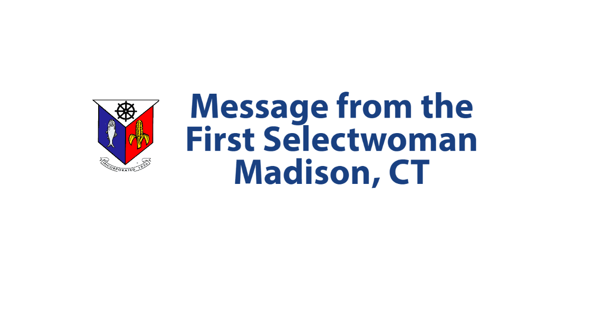 Message from the First Selectwoman Madison, CT