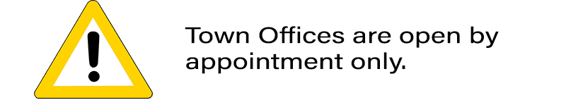 Town offices are open by appointment only
